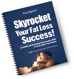 Skyrocket Your Fat Loss Success!
