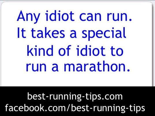 any idiot can run...