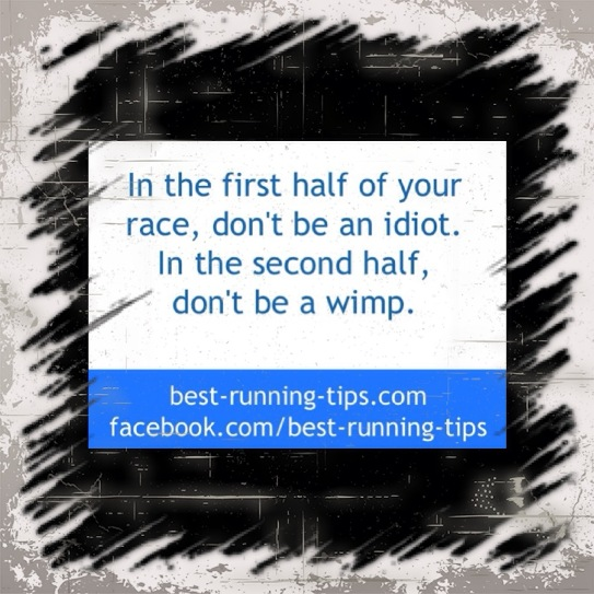 in the first half of your race...