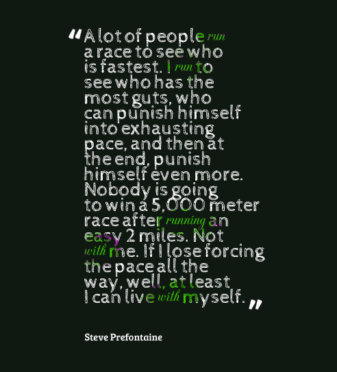quote from steve prefontaine